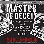 Master of Deceit: J. Edgar Hoover and America in the Age of Lies | [Marc Aronson]