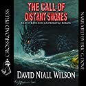 The Call of Distant Shores Audiobook by David Niall Wilson Narrated by Eric Dove