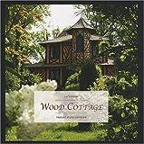 echange, troc Nicolas Thouvenin - Wood Cottage : Histoire d'une demeure