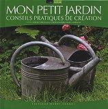 echange, troc Lucienne Deschamps, Annick Maroussy - Mon petit jardin : Conseils pratiques de création