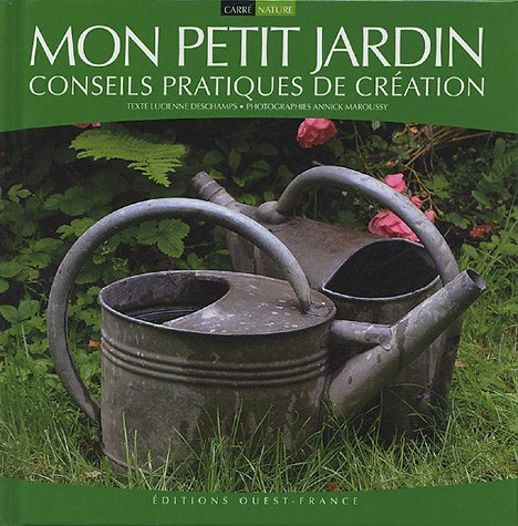 Livre mon petit jardin conseils pratiques de cr ation - Creation petit jardin ...