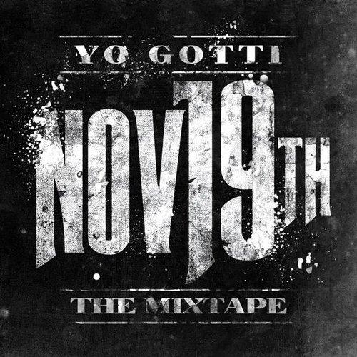 Yo Gotti - Nov 19Th The Mixtape - Zortam Music