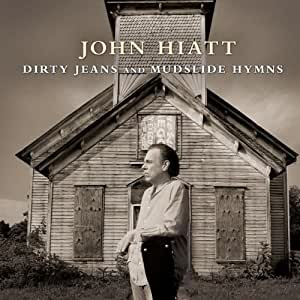 Dirty Jeans & Mudslide Hymns