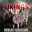 The Vikings: A History Audiobook by Robert Ferguson Narrated by Michael Page