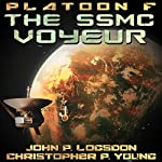 The SSMC Voyeur: Platoon F, Book 3 | John P. Logsdon,Christopher P. Young
