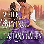 While You Were Spying: Regency Spies Series #0 | Shana Galen