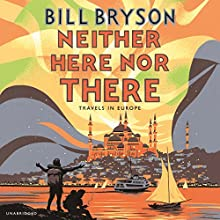 Neither Here Nor There | Livre audio Auteur(s) : Bill Bryson Narrateur(s) : Bill Bryson