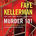 Murder 101: A Decker/Lazarus Novel, Book 22 (       UNABRIDGED) by Faye Kellerman Narrated by Richard Ferrone