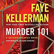 Murder 101: A Decker/Lazarus Novel, Book 22 | Faye Kellerman