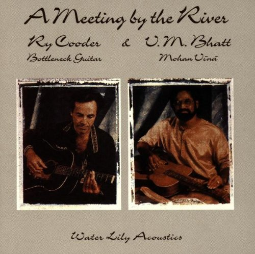 Vishwa Mohan Bhatt & Ry Cooder – A Meeting By The River (1993) [Official Digital Download 24bit/88,2kHz]