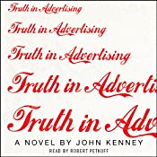Truth in Advertising: A Novel | [John Kenney]