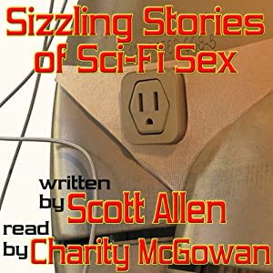 Sizzling Stories of Sci-Fi Sex | [Scott Allen]