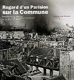 echange, troc Jean Baronnet - Regard d'un Parisien sur la Commune : Photographies inédites de la Bibliothèque historique de la Ville de Paris