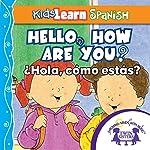 Kids Learn Spanish: Hello, How Are You? (Popular Phrases): ¿Hola, Cómo Estás? | Kim Mitzo Thompson,Karen Mitzo Hilderbrand, Twin Sisters