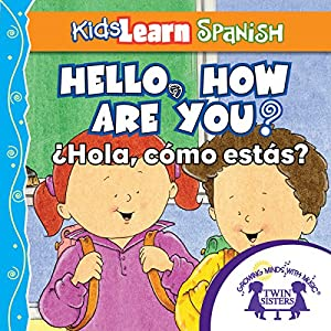 Kids Learn Spanish: Hello, How Are You? (Popular Phrases) Audiobook