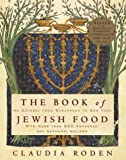The Book of Jewish Food: An Odyssey from Samarkand to New York (0394532589) by Roden, Claudia