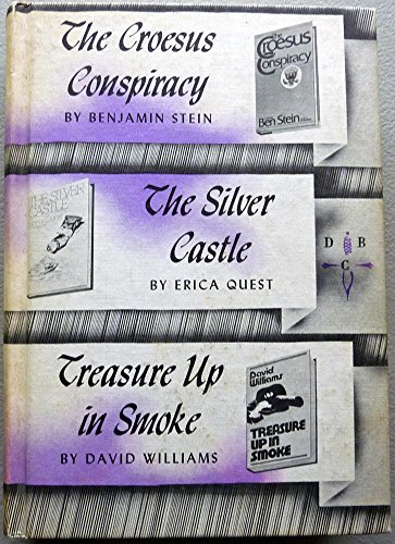THE CROESUS CONSPIRACY; THE SILVER CASTLE; TREASURE UP IN SMOKE PDF