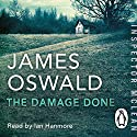 The Damage Done: Inspector McLean 6 Audiobook by James Oswald Narrated by Ian Hanmore