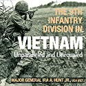 The 9th Infantry Division in Vietnam: Unparalleled and Unequaled (American Warriors Series) Audiobook by Ira A. Hunt Jr. Narrated by Chadrick McNeal