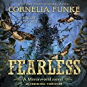 Fearless: Mirrorworld Audiobook by Cornelia Funke Narrated by Elliot Hill