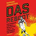 Das Reboot: How German Football Reinvented Itself and Conquered the World Hörbuch von Raphael Honigstein Gesprochen von: Charlie Anson