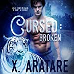 Cursed: Broken: A M/M Modern Retelling of Beauty & the Beast   X. Aratare