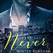 Never Say Never | Winter Renshaw
