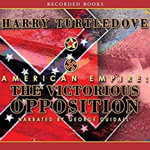 American Empire: The Victorious Opposition | [Harry Turtledove]