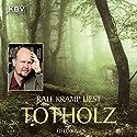 Totholz: Kriminalroman aus der Eifel Hörbuch von Ralf Kramp Gesprochen von: Ralf Kramp