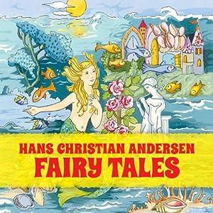 Hans Christian Andersen Fairy Tales | [Hans Christian Andersen]