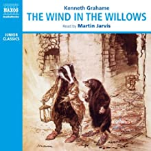 The Wind in the Willows Audiobook by Kenneth Grahame Narrated by Martin Jarvis