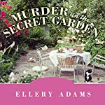 Murder in the Secret Garden: Book Retreat Mystery Series, Book 3 | Ellery Adams