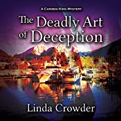 The Deadly Art of Deception: A Caribou King Mystery | [Linda Crowder]