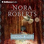 Shadow Spell: The Cousins O'Dwyer Trilogy, Book 2 | Nora Roberts