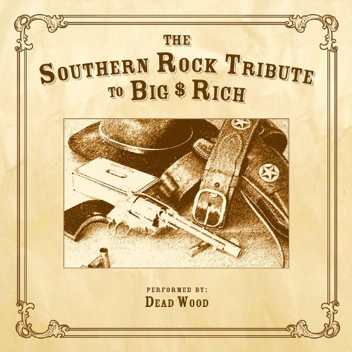 The Southern Rock Tribute to Big & Rich performed by Dead Wood