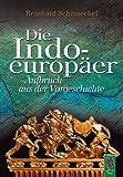 Die Indoeuropäer: Aufbruch aus der Vorgeschichte