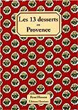 echange, troc René Husson, Philippe Galmiche - Les 13 desserts en Provence