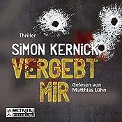 Vergebt mir (Dennis Milne 1) | Simon Kernick