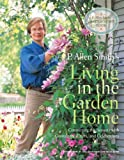 P. Allen Smith's Living in the Garden Home: Connecting the Seasons with Containers, Crafts, and Celebrations (P. Allen Smith Garden Home Books)