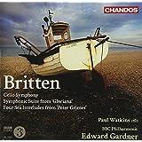 Britten: Cello Symphony, Symphonic Suite From Gloriana, Four Sea Interludes