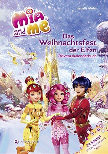 Mia and me - Das Weihnachtsfest der Elfen: Adventskalender das Kalender von Isabella Mohn - Preis vergleichen und online kaufen