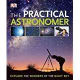 The Practical Astronomer (Dk Astronomy)by Anton Vamplew