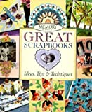 Memory Makers Great Scrapbooks: Ideas, Tips & Techniques