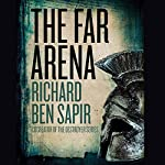The Far Arena | Richard Ben Sapir