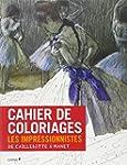 COLORIER LES IMPRESSIONNISTES : DE CA...