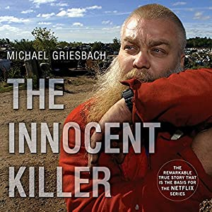 The Innocent Killer: A True Story of a Wrongful Conviction and Its Astonishing Aftermath Audiobook by Michael Griesbach Narrated by Johnny Heller