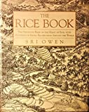 The Rice Book: The Definitive Book on the Magic of Rice, With Hundreds of Exotic Recipes from Around the World