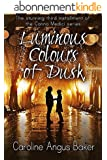 Luminous Colours of Dusk (Canna Medici Book 3) (English Edition)