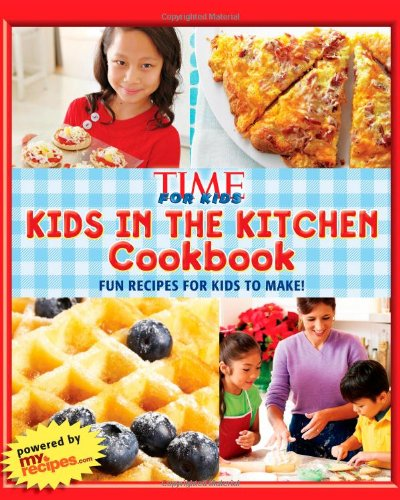 TIME-for-Kids-Kids-in-the-Kitchen-Cookbook-Fun-recipes-for-kids-to-make
