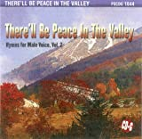 There'll Be Peace In The Valley: Hymns For Male Voice, Vol.2